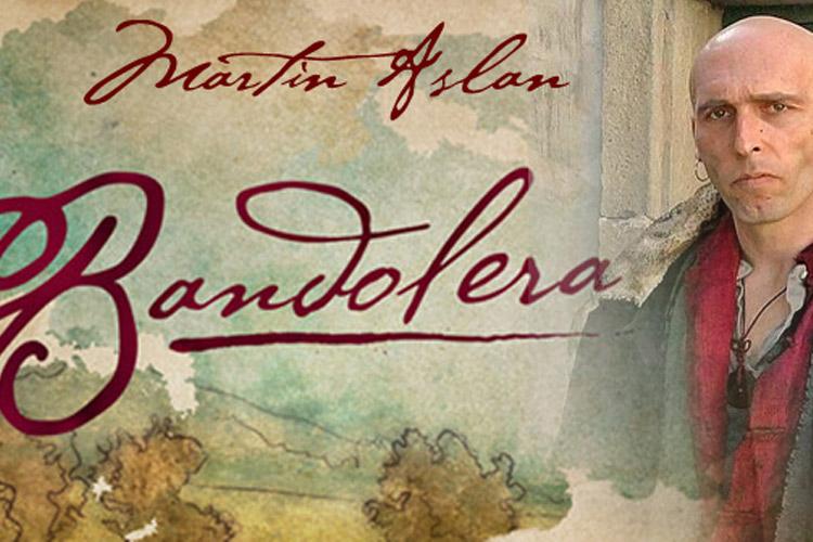 """Martín Aslan personaje """"Bandolera"""""""